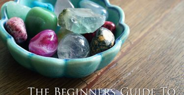The Beginners Guide To Crystals & Healing
