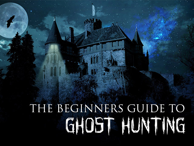 The Beginners Guide To Ghost Hunting